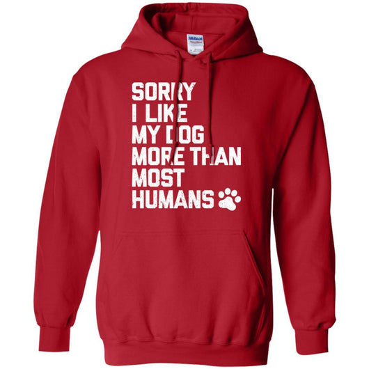 Sorry I Like My Dogs More Than Most Humans Pullover Hoodie For Men - Ohmyglad