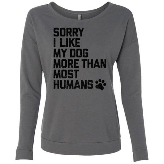 Sorry I Like My Dogs More Than Most Humans Sweatshirt For Women - Ohmyglad