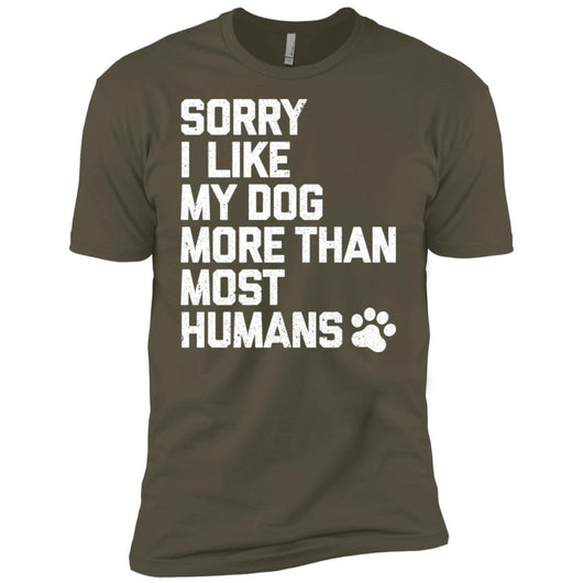 Sorry I Like My Dogs More Than Most Humans Unisex T-Shirt - Ohmyglad