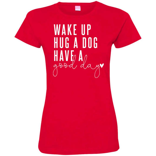 Wake Up, Hug A Dog Fitted T-Shirt For Women - Ohmyglad