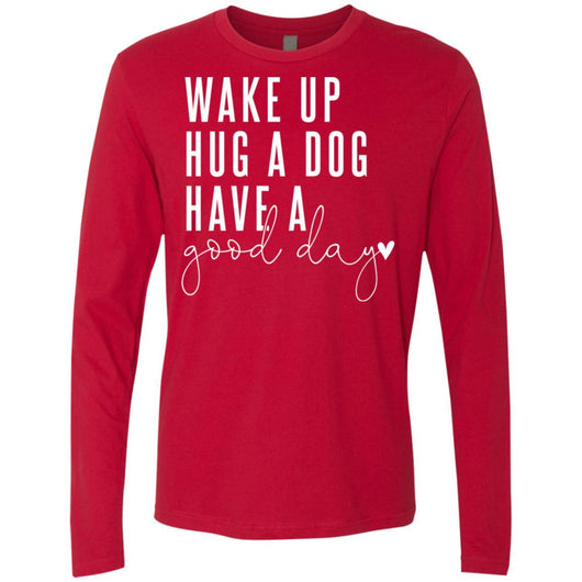 Wake Up, Hug A Dog Long Sleeve Shirt For Men - Ohmyglad