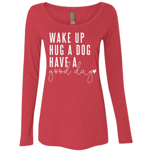 Wake Up, Hug A Dog Long Sleeve Shirt For Women - Ohmyglad