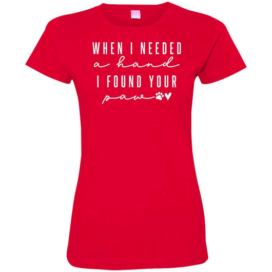 When I Needed A Hand, I Found Your Paw Fitted T-Shirt For Women - Ohmyglad