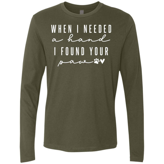 When I Needed A Hand, I Found Your Paw Long Sleeve Shirt For Men - Ohmyglad