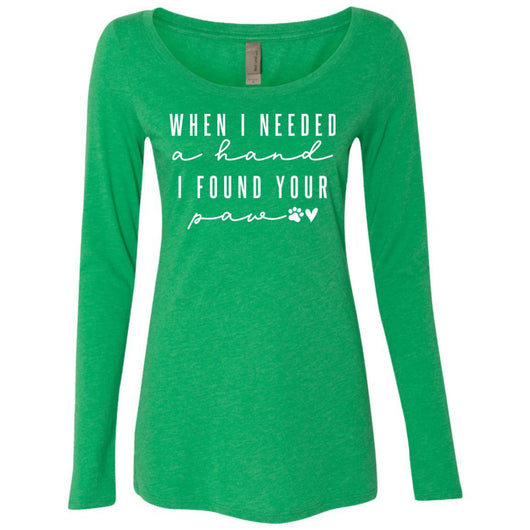 When I Needed A Hand, I Found Your Paw Long Sleeve Shirt For Women - Ohmyglad