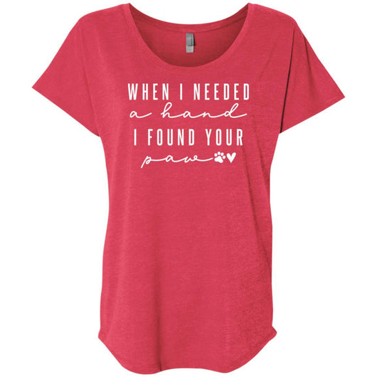 When I Needed A Hand, I Found Your Paw Slouchy T-Shirt For Women - Ohmyglad