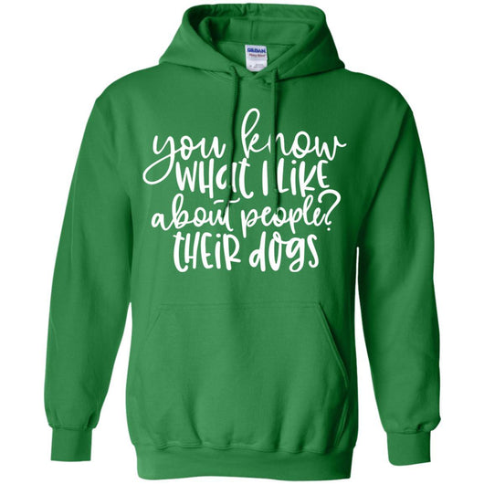 You Know What I Like About People ? Their Dogs Pullover Hoodie For Men - Ohmyglad
