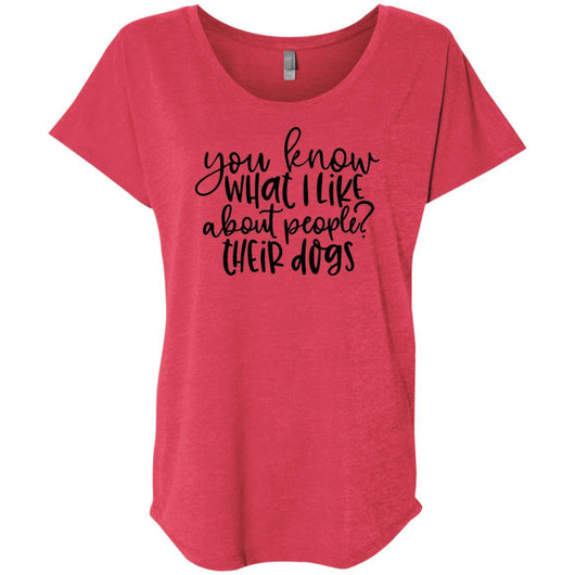 You Know What I Like About People ? Their Dogs Slouchy T-Shirt For Women - Ohmyglad
