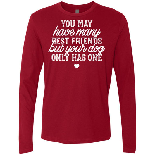 You May Have Many Best Friends Long Sleeve Shirt For Men - Ohmyglad