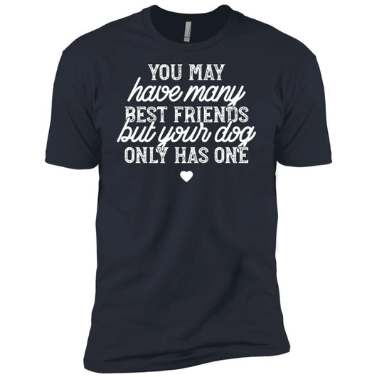 You May Have Many Best Friends Unisex T-Shirt - Ohmyglad