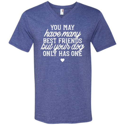 You May Have Many Best Friends V-Neck T-Shirt For Men - Ohmyglad