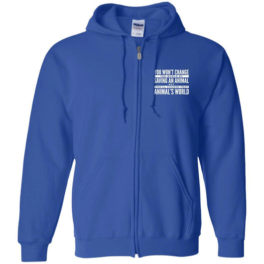 You Won't Change The World By Saving An Animal, But You Will Change That Animal's World Zip Hoodie For Men - Ohmyglad