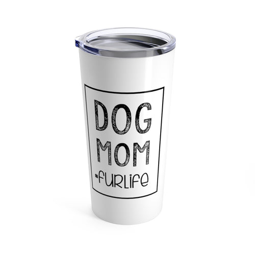 Dog Mom Tumbler 20oz