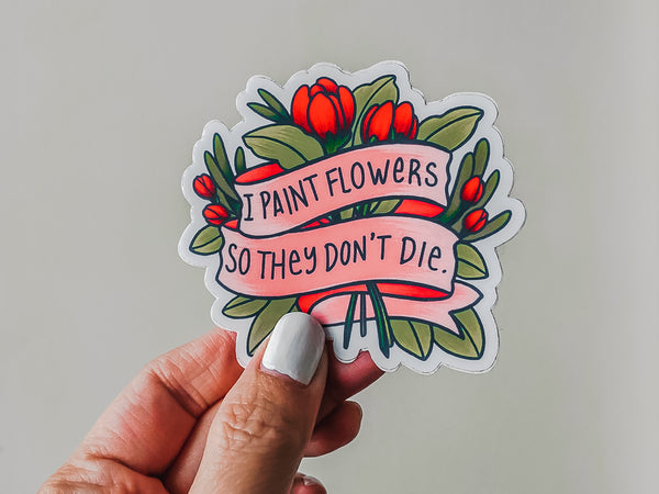 I Paint Flowers, Sticker
