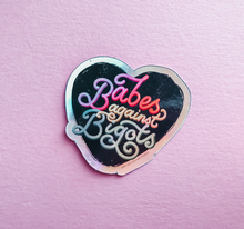 Babes Against Bigots, Holographic Sticker