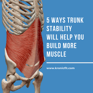 5 Ways Trunk Stability Will Help You Build More Muscle