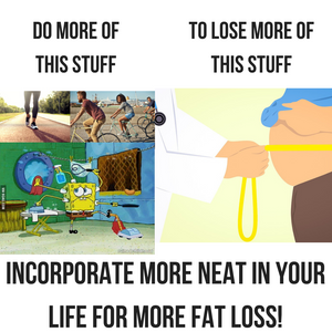 Top 3 Forms of NEAT for Fat Loss