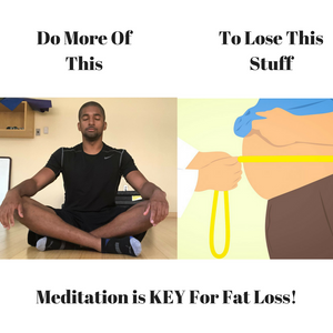 Top 3 Reasons You NEED To Meditate for Fat Loss