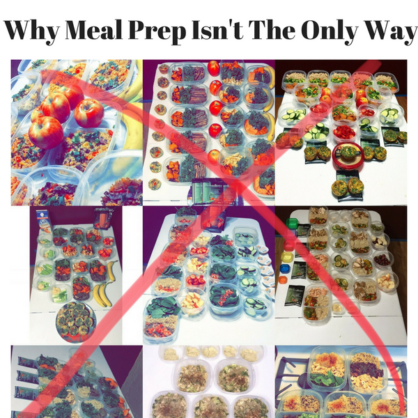 Why Meal Prep Isn't The Only Way