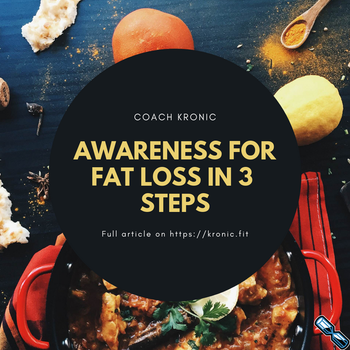 Awareness For Fat Loss In 3 Steps