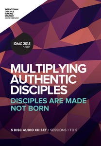 2015 IDMC Conference: Multiplying Authentic Disciples CD Set