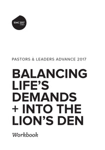 2017 IDMC Conference: P&L Advance - Balancing Life's Demands and Into the Lion's Den Workbook