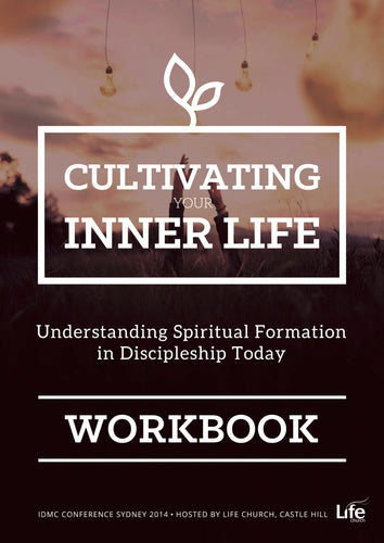 IDMC Conference 2014: Cultivating Your Inner Life Workbook