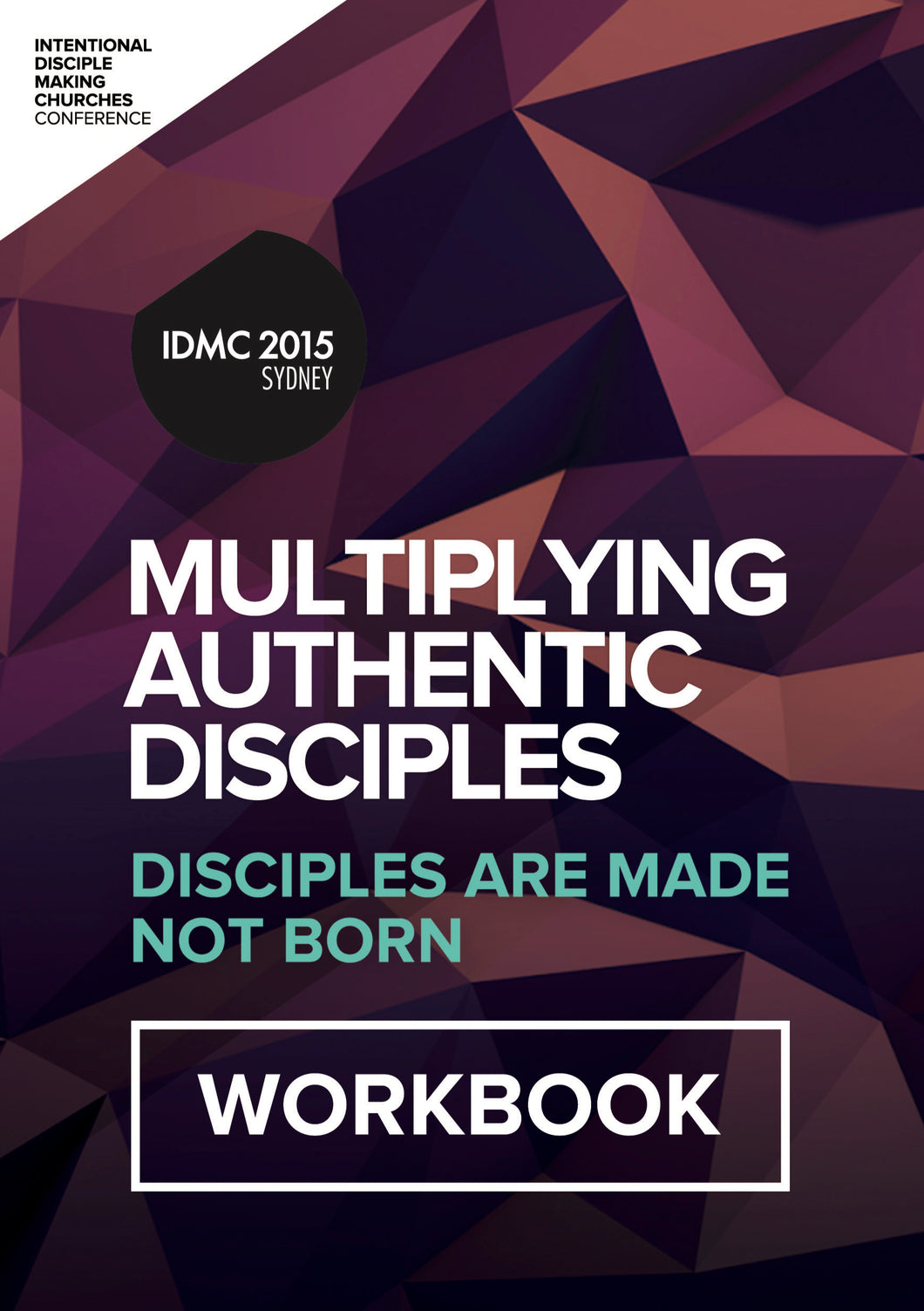 2015 IDMC Conference: Multiplying Authentic Disciples Workbook