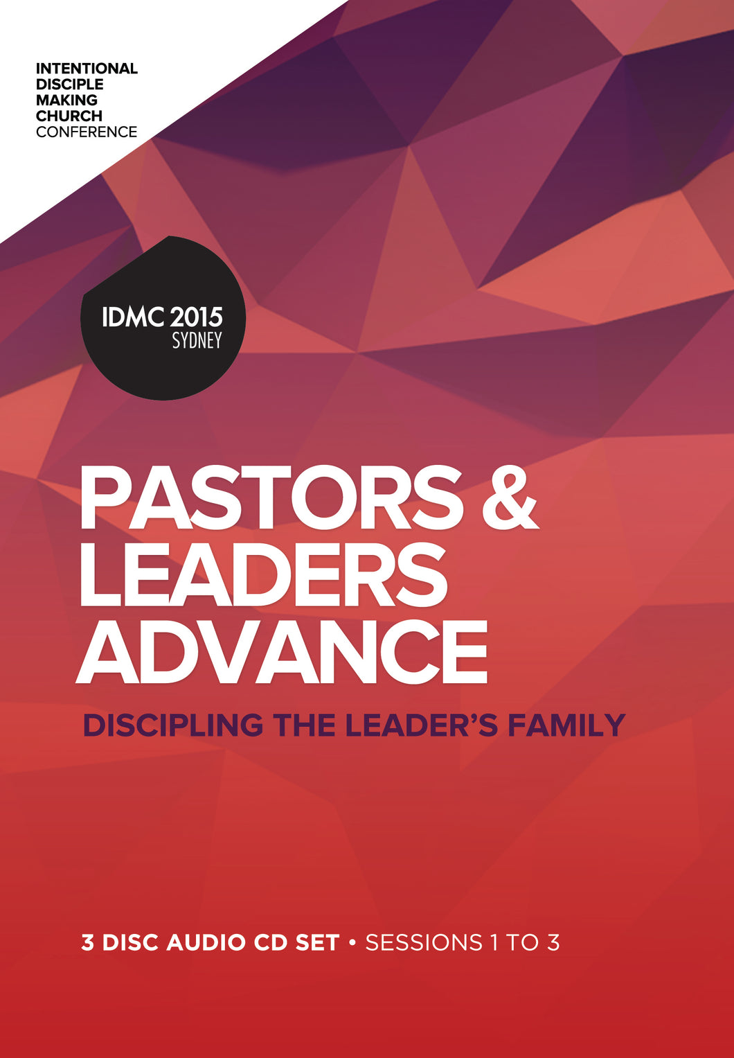2015 IDMC Conference: P&L Advance - Disciplining the Leaders Family CD Set