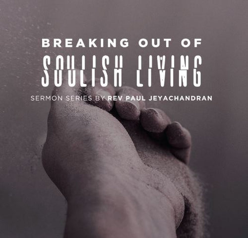 Breaking Out Of Soulish Living