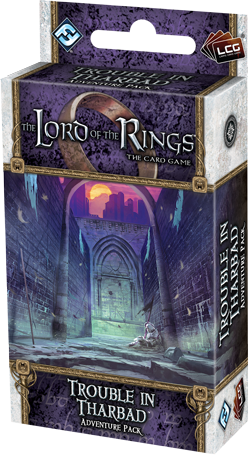 Lord of the Rings LCG Trouble in Tharbad