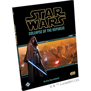 Star Wars Roleplaying Game Collapse of the Republic