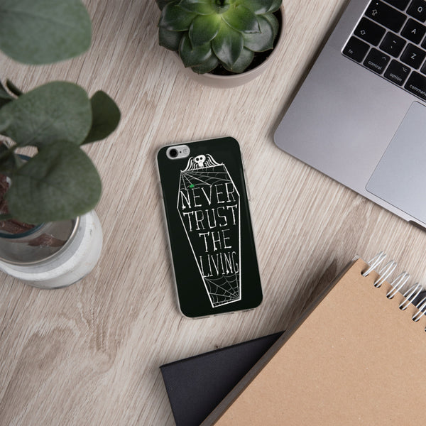 Never Trust the Living iPhone Case