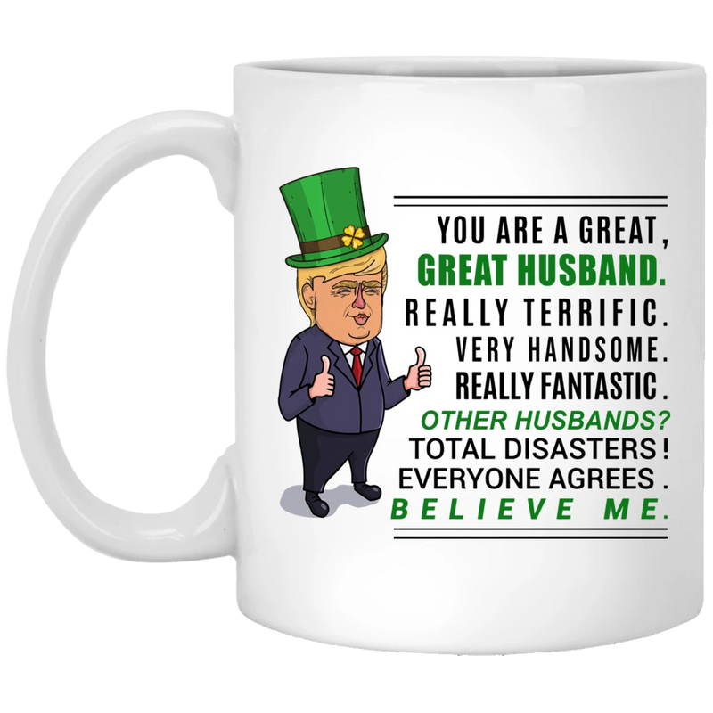 You Are Great Husband Really Terrific Very Handsome Really Fantasic Mug - Gifts For Husband Christmas