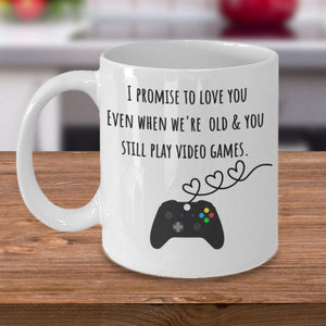 Promise Love You Still Play Video Games Funny Valentine Gift Mug