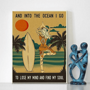Yoga And Into The Ocean I Go To Lose My Mind And Find My Soul Poster