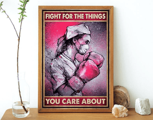 Fight For The Things You Care About Poster