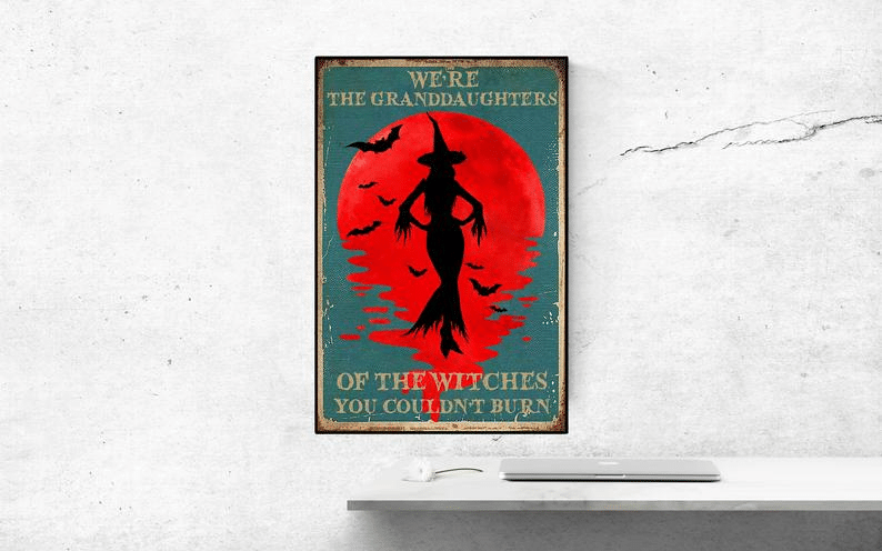 We're the Granddaughters of the Witches You Couldn't Burn Poster