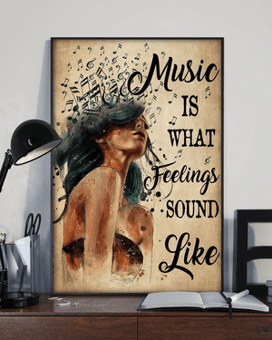 Music Is What Feelings Sound Like Wall Art Decor Poster