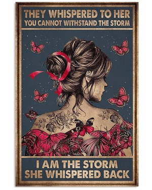 They Whispered To Her You Cannot Withstand The Storm I Am The Storm Pink Ribbon Wall Art Poster