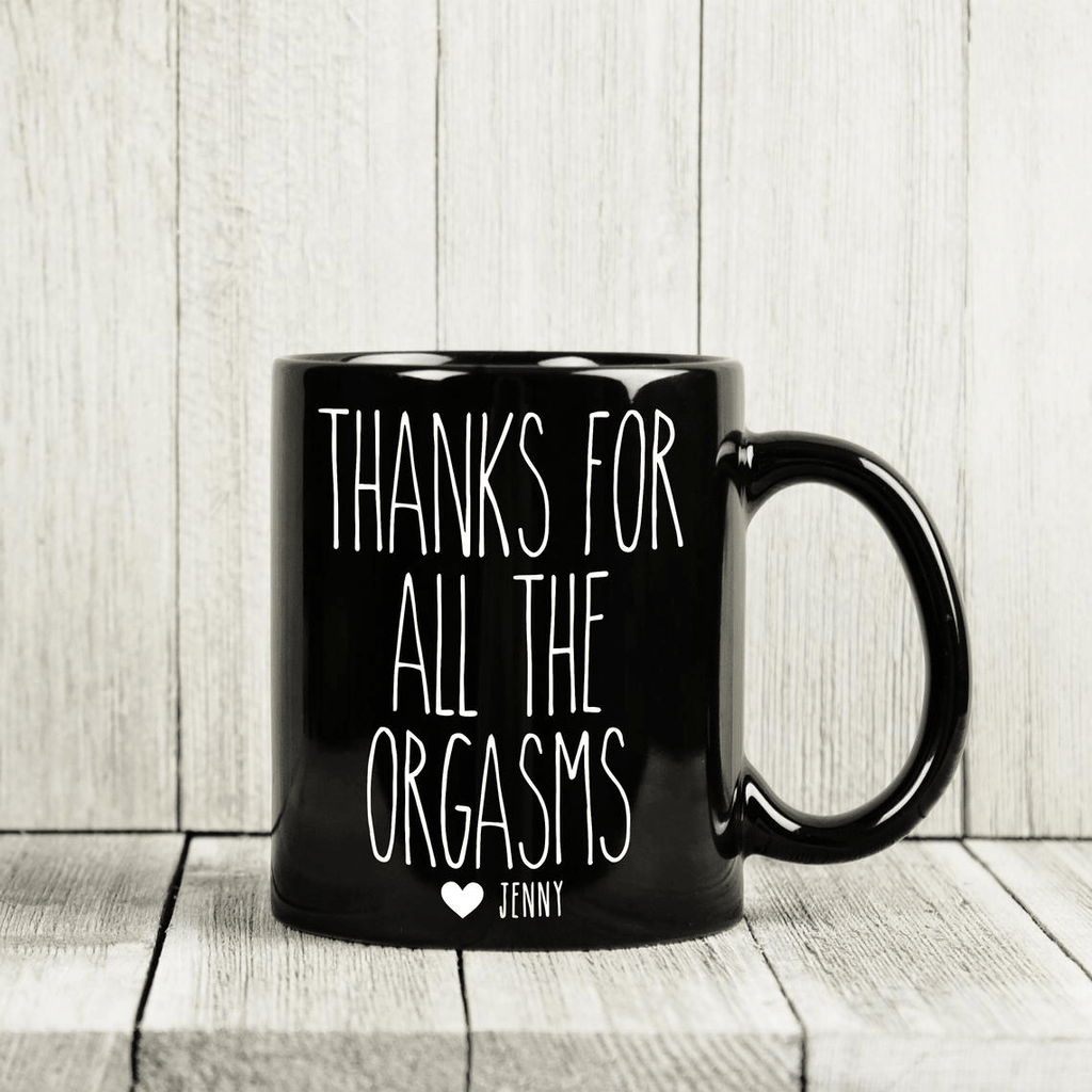 Black Custom Thanks For All The Orgasms, Valentines Day Gift For Couple Mug