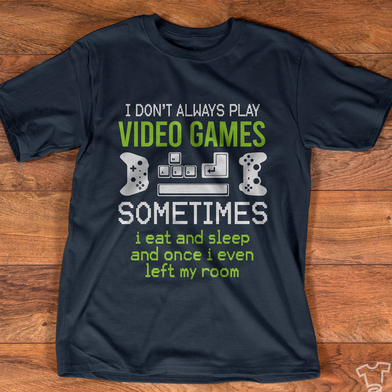 Love Video Games Play Always Addict Gaming Shirt