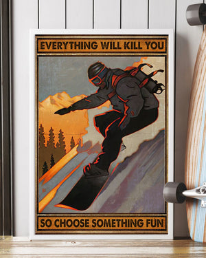 Love Snowboarding Everything Kill You So Choose Something Fun Vintage Poster