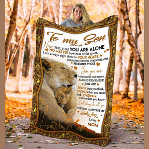 To My Son Never Feel You Are Alone Love You From Dad Mom Lion Christmas Gift Quilt