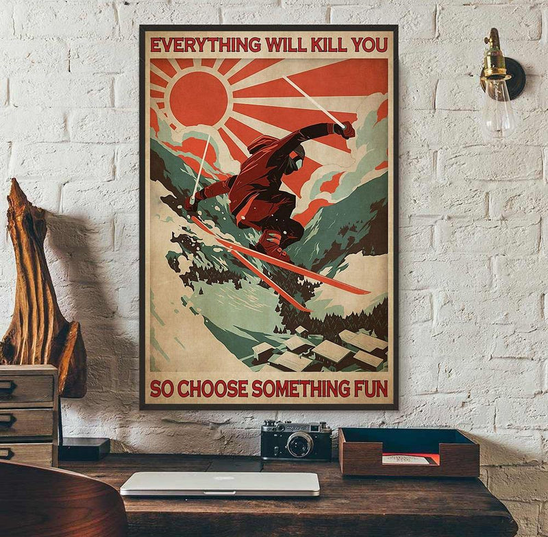 Love Skiing Sunshine Everything Kill You So Choose Something Fun Vintage Poster