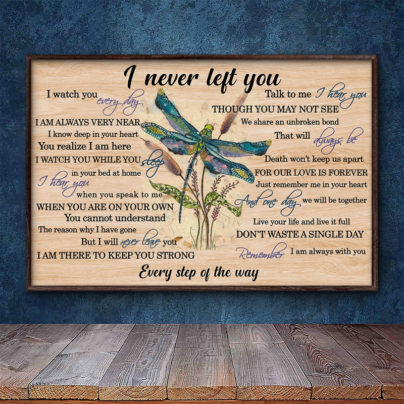 Dragonfly I never Left You Meaningful Quote Gift Poster