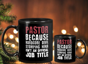 Personalized Customized Pastor Because Hardcore Devil An Official Job Mug Christmas Gift