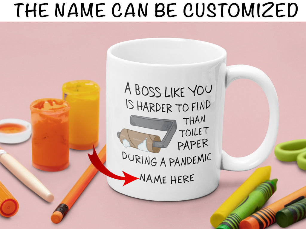Personalized Customized A Boss Like You Is Harder To Find Than Toilet Paper During Pandemic Mug Christmas Gift