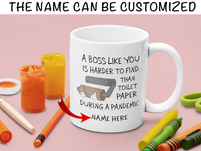 Customized A Boss Like You Is Harder To Find Than Toilet Paper During Pandemic Mug Christmas Gift