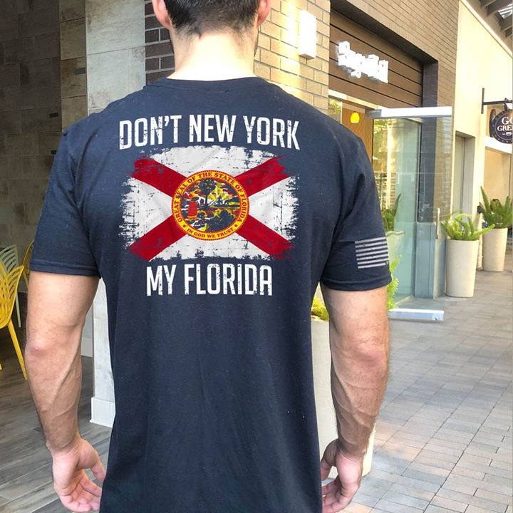 Don't New York My Florida 3D Shirt